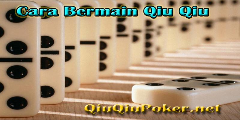 Cara Bermain Qiu Qiu