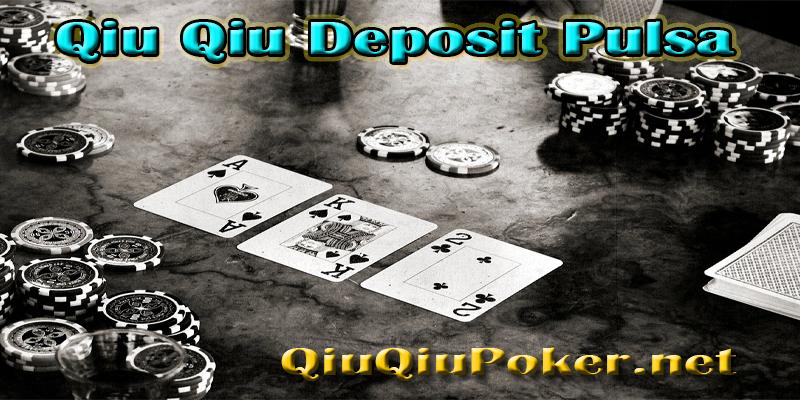 Qiu Qiu Deposit Pulsa