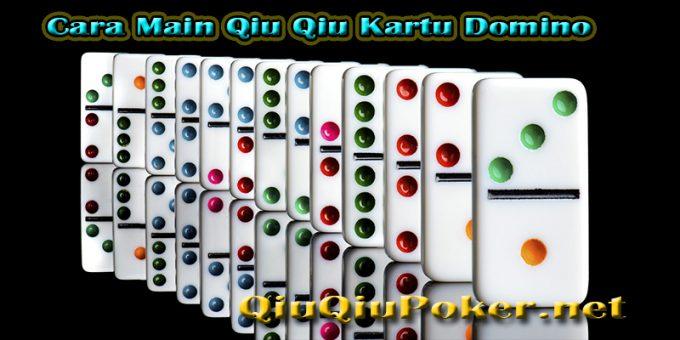 Cara Main Qiu Qiu Kartu Domino