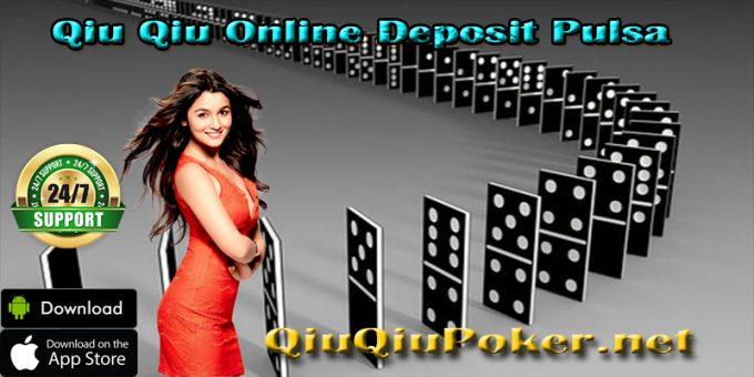 Qiu Qiu Online Deposit Pulsa